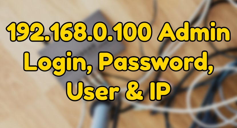 192 168 0 100 Admin Login, Username & Password - Router Login