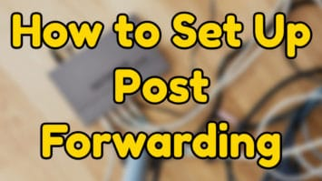 How to Set Up Post Forwarding