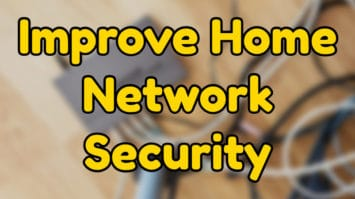 Improve Home Network Security
