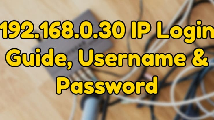 192.168.0.30 IP Login Guide, Username & Password