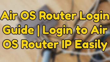 air os router login guide | login to air os router ip easily